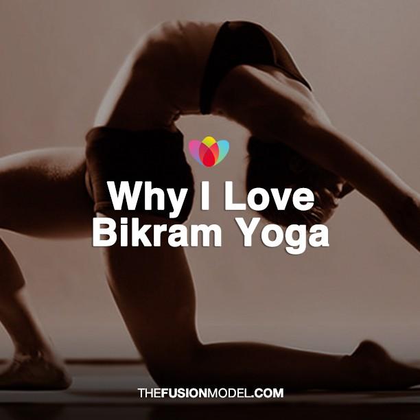 Why I Love Bikram Yoga