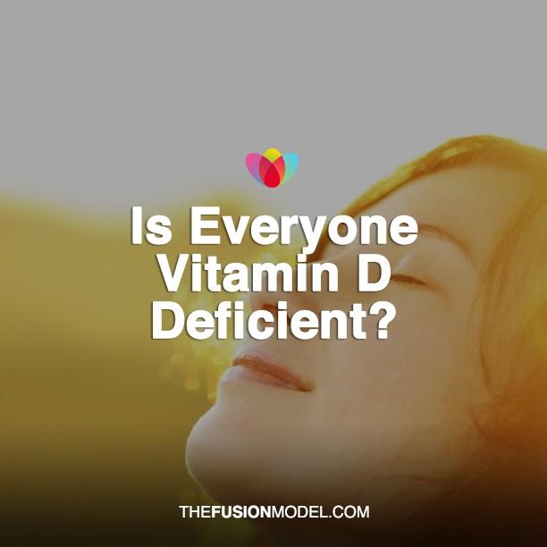 Is Everyone Vitamin D Deficient?