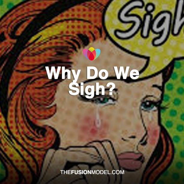 Why Do we Sigh?